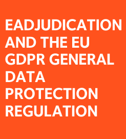 eAdjudication and the EU GDPR General Data Protection Regulation