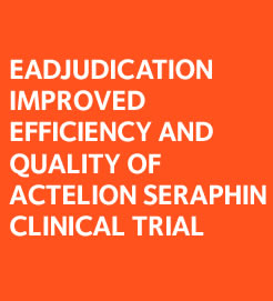 Endpoint Adjudication: eAdjudication improved Efficiency and Quality of Actelion SERAPHIN Clinical Trial