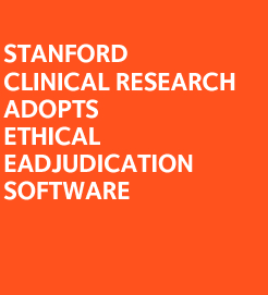 Endpoint Adjudication: Stanford Center for Clinical Research Adopts Ethical eAdjudication Cloud-Based Platform