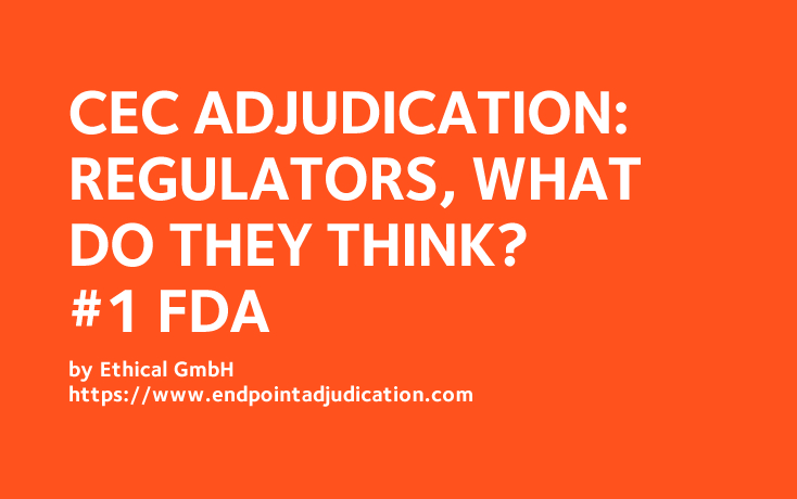 CEC Adjudication: Regulators, what do they think? #1: FDA