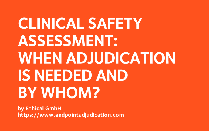 Clinical Safety Assessment through Adjudication