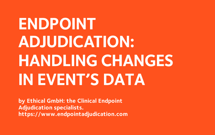 Endpoint Adjudication: Handling Changes in Patient Data