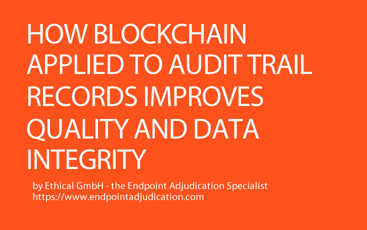 How Blockchain Technology applied to Audit Trail Records improves Quality and Data Integrity