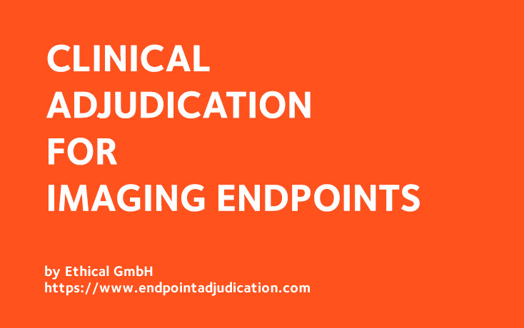 Clinical Adjudication for Imaging Endpoints