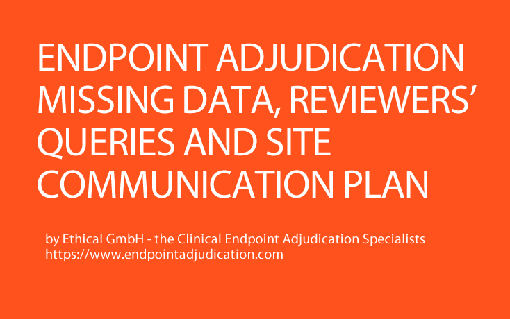 Endpoint Adjudication: Missing Data and Reviewers' Queries