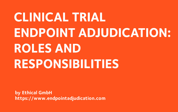 Clinical Trial Endpoint Adjudication Roles