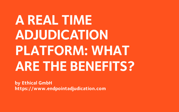 A real-time adjudication platform: what are the benefits?